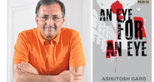 Ashutosh Garg Interview - An Eye for an Eye Book