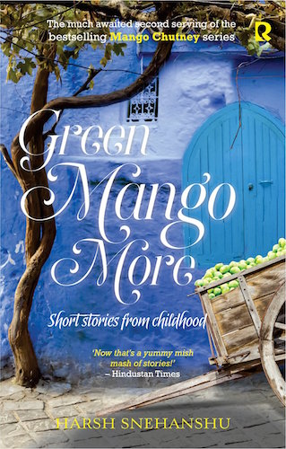 Harsh Snehanshu Interview - Green Mango More Book