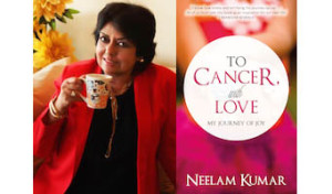 Neelam Kumar Interview - To Cancer, with Love Book