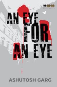 Ashutosh Garg Interview - An Eye for an Eye Book