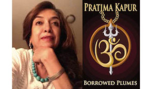 Pratima Kapur Interview - Borrowed Plumes Book