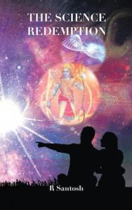 R Santosh Interview - The Science Redemption Book