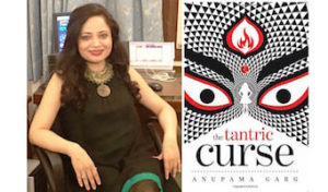 Anupama Garg Interview - The Tantric Curse Book
