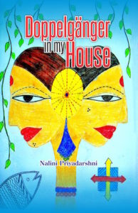 Nalini Priyadarshini Interview - Doppelganger in My House Book