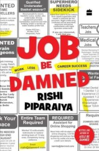 Rishi Piparaiya Interview - Job Be Damned Book